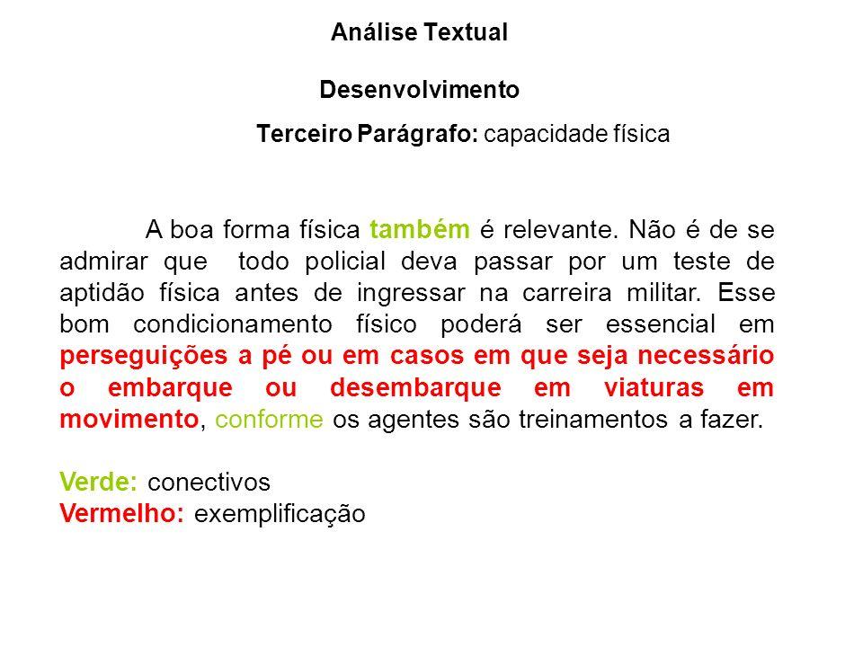 Análise Textual Desenvolvimento Terceiro Parágrafo: capacidade física A boa forma física também é relevante.