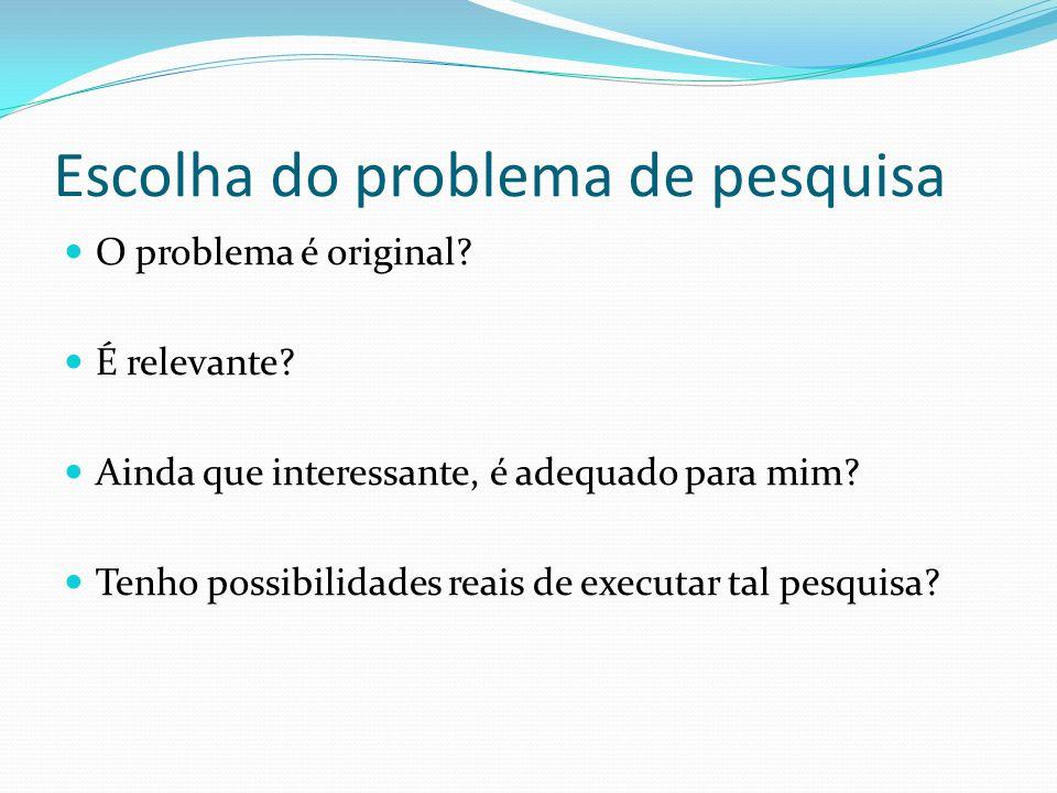 Problema ou problemática Um problema (o objeto) é um fato ou fenômeno que ainda não possui resposta ou explicações. Sua solução só é possível por meio