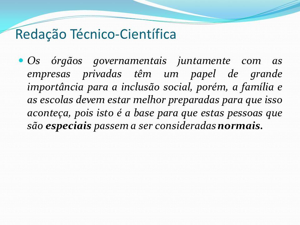 Redação Técnico-Científica Para dar destaque às palavras no texto, recomenda-se o itálico ou negrito. Não usar sublinhado e nem ASPAS.