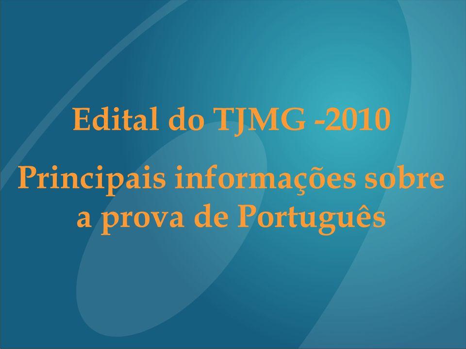Edital do TJMG -2010 Principais informações sobre a prova de Português
