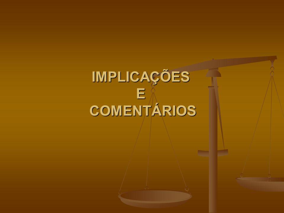 IMPLICAÇÕES E COMENTÁRIOS