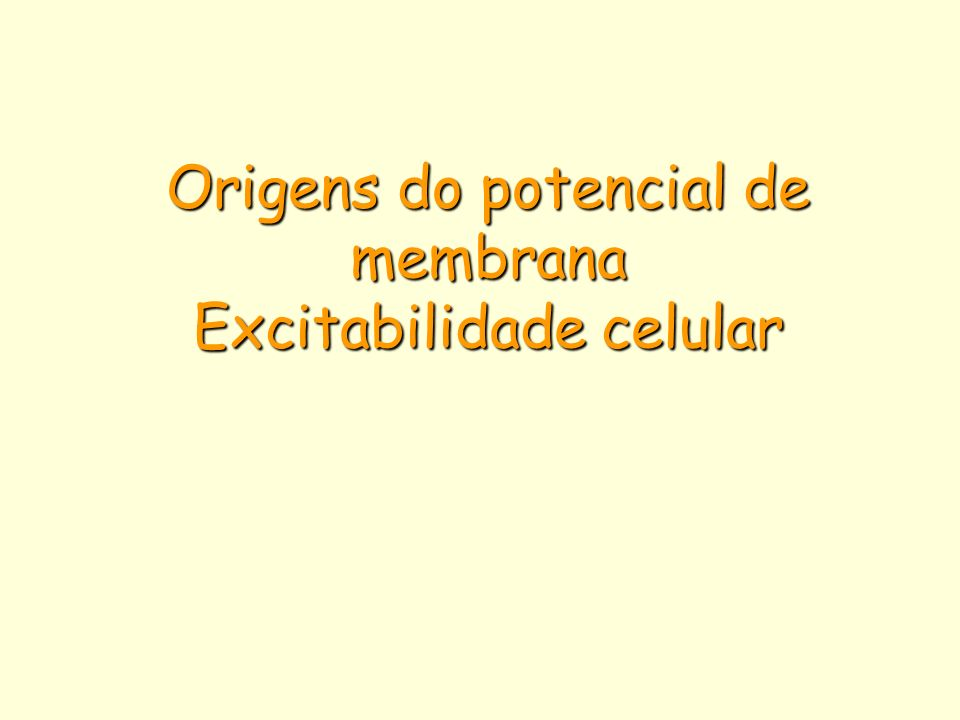 Origens do potencial de repouso Todas as células apresentam uma diferença de potencial elétrico (voltagem) através da membrana.Todas as células apresentam uma diferença de potencial elétrico (voltagem) através da membrana.