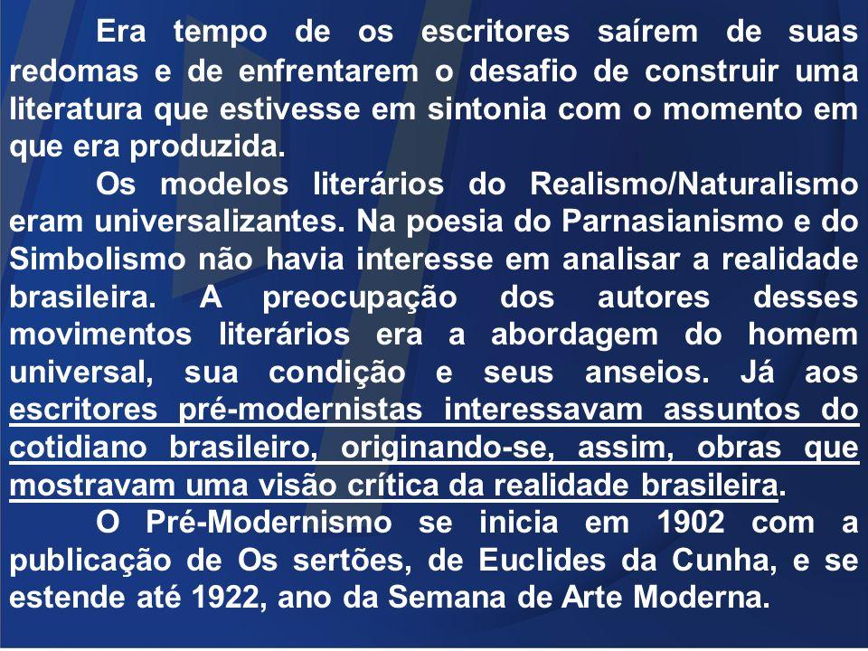 Os principais nomes desse período foram: Euclides da Cunha, Monteiro Lobato, Lima Barreto, Graça Aranha e Augusto dos Anjos.