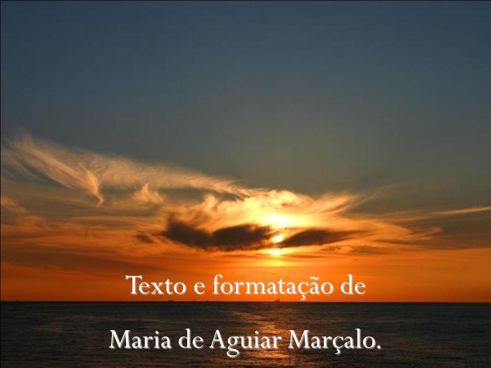 Texto e formatação de Maria de Aguiar Marçalo.