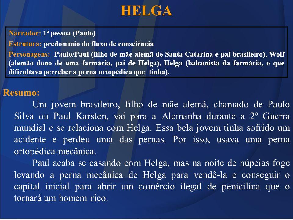 HELGA Resumo: Um jovem brasileiro, filho de mãe alemã, chamado de Paulo Silva ou Paul Karsten, vai para a Alemanha durante a 2º Guerra mundial e se re