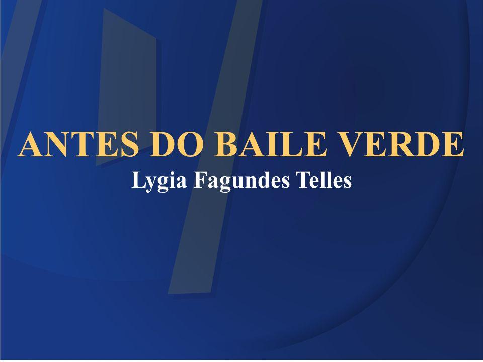 ANTES DO BAILE VERDE Lygia Fagundes Telles