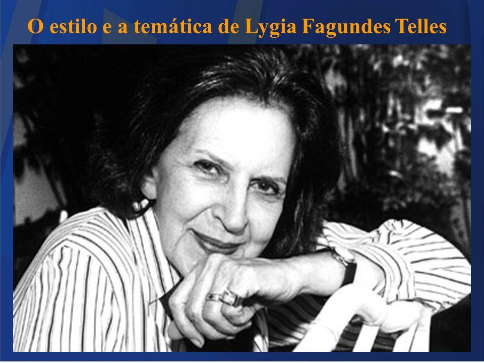 O estilo e a temática de Lygia Fagundes Telles
