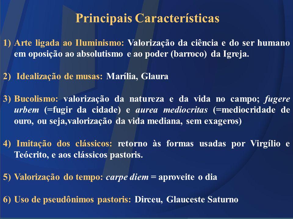 Principais Características 1)Arte ligada ao Iluminismo: Valorização da ciência e do ser humano em oposição ao absolutismo e ao poder (barroco) da Igre