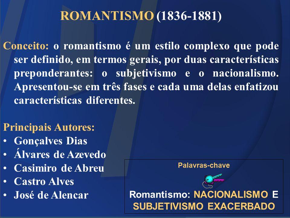 ROMANTISMO (1836-1881) Conceito: o romantismo é um estilo complexo que pode ser definido, em termos gerais, por duas características preponderantes: o