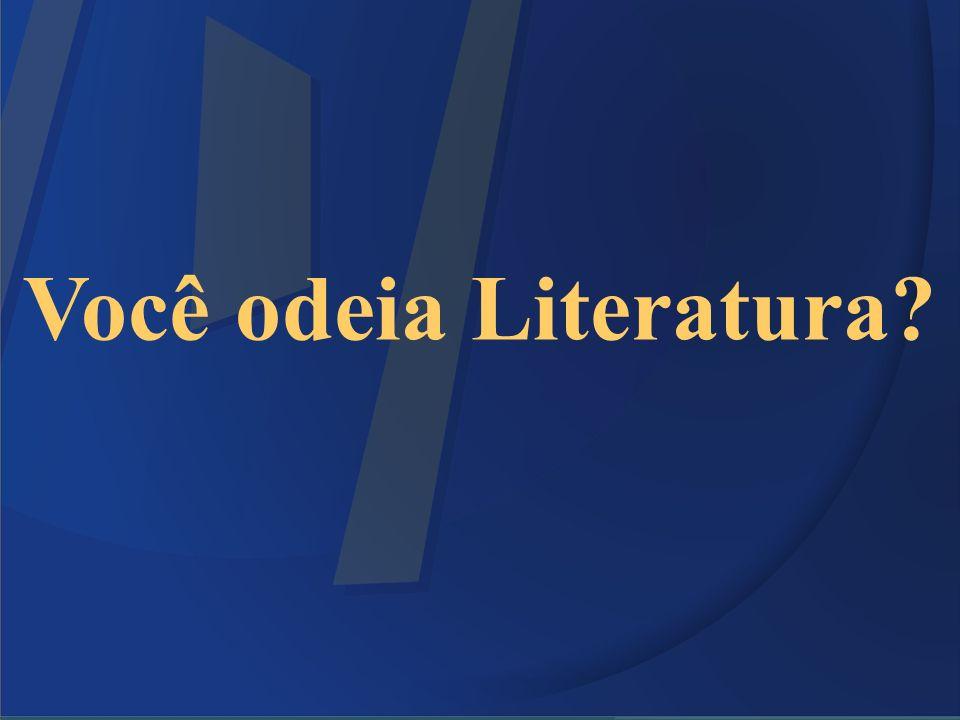 Você odeia Literatura?