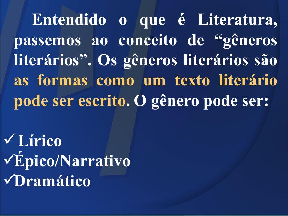 Entendido o que é Literatura, passemos ao conceito de gêneros literários. Os gêneros literários são as formas como um texto literário pode ser escrito