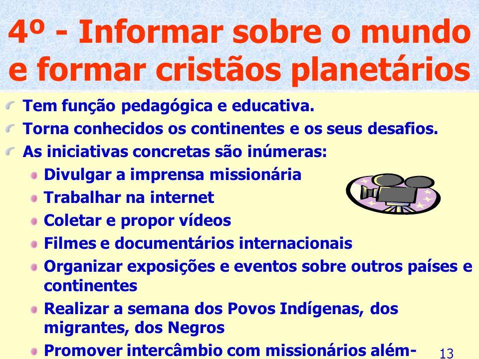 2ª - Promover uma intensa educação à mundialidade para que o nosso povo se sinta em comunhão com as angústias e as esperanças de todos os outros povos