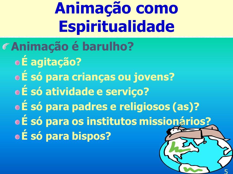 Cada Instituição existe para: Evangelizar o mundo inteiro (RM 61) Por isso, nenhum crente, nenhuma instituição da Igreja pode esquivar-se deste dever