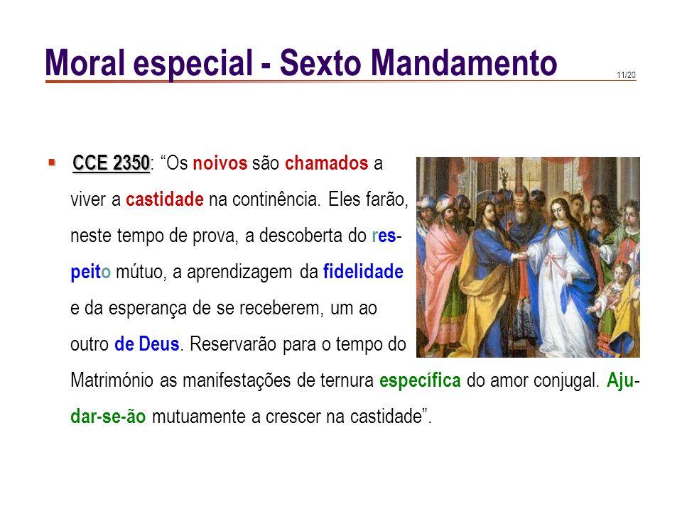 10/20 Moral especial - Sexto Mandamento O matrimónio cristão acrescenta a essa dignidade uma maior excelência: Ef 5,32 sacramento grande ( Ef 5,32 ),