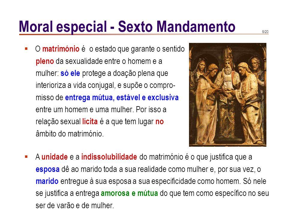 16/20 Moral especial - Sexto Mandamento Este ser vive independentemente da mãe, a qual só lhe oferece o alimento.