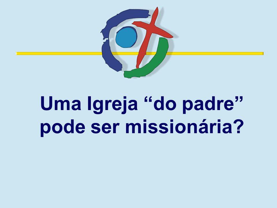 Uma Igreja do padre pode ser missionária?