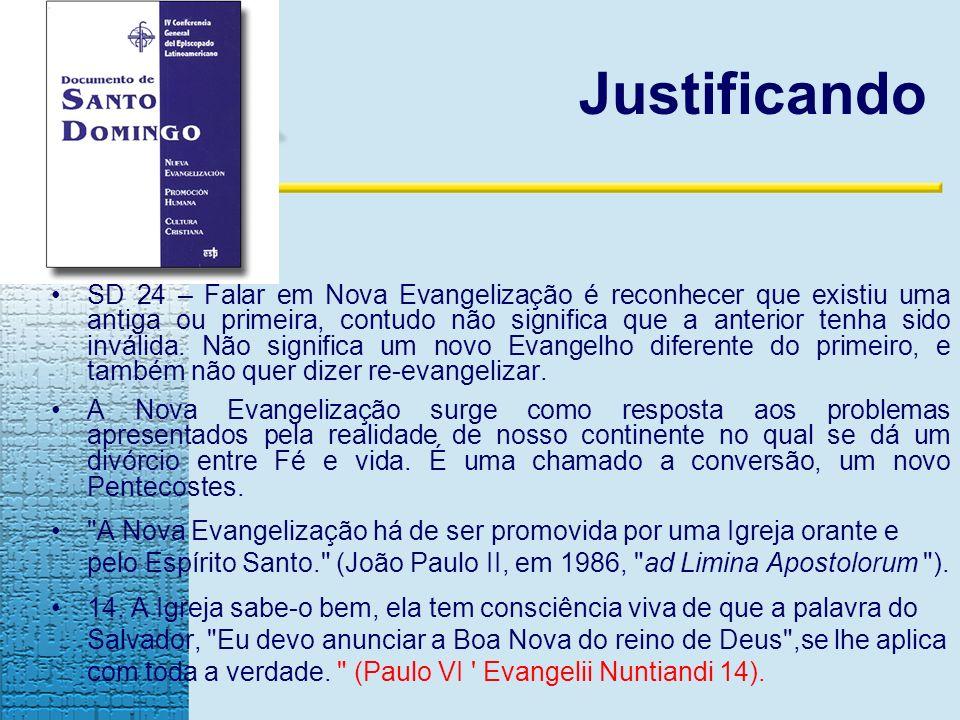 SD 24 – Falar em Nova Evangelização é reconhecer que existiu uma antiga ou primeira, contudo não significa que a anterior tenha sido inválida.