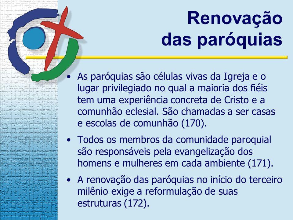 As paróquias são células vivas da Igreja e o lugar privilegiado no qual a maioria dos fiéis tem uma experiência concreta de Cristo e a comunhão eclesial.