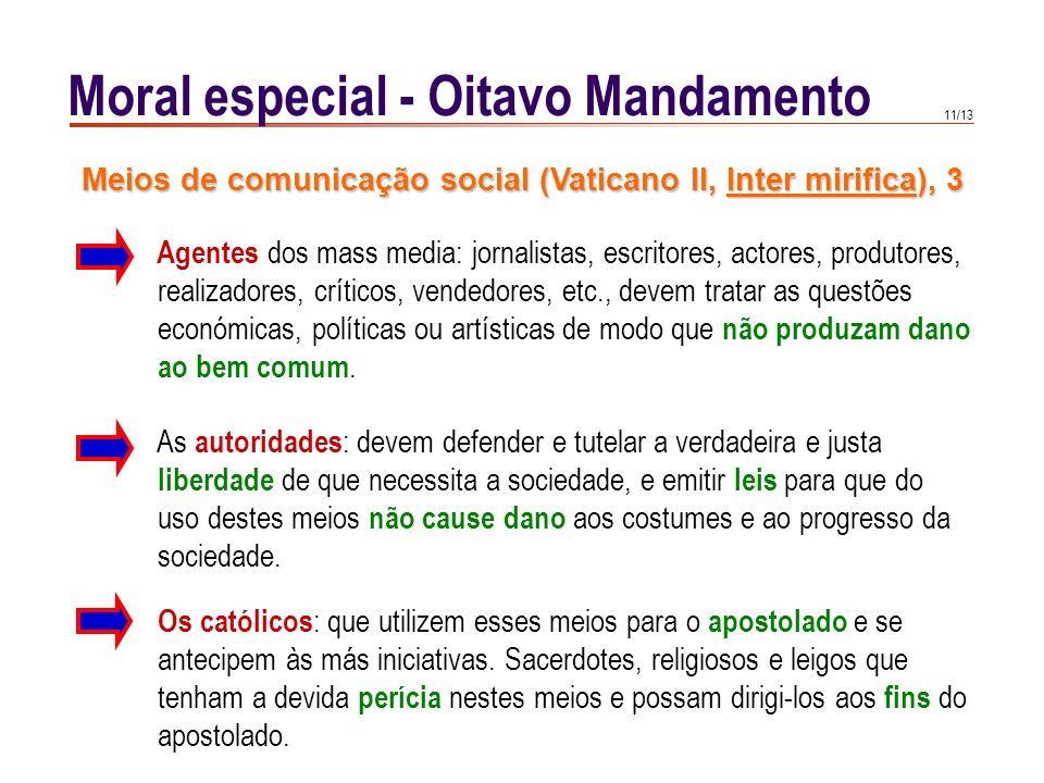 10/13 Moral especial - Oitavo Mandamento Meios de comunicação social (Vaticano II, Inter mirifica), 2 atender ao mau exemplo que podem causar a leitur