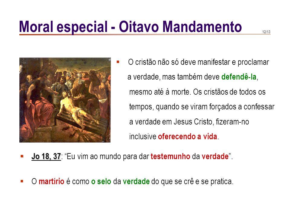 11/13 Moral especial - Oitavo Mandamento As autoridades : devem defender e tutelar a verdadeira e justa liberdade de que necessita a sociedade, e emit