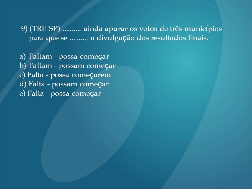 9) (TRE-SP)..........ainda apurar os votos de três munic í pios para que se..........