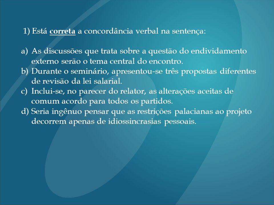 12) (BANESPA) Assinale a alternativa que preenche corretamente as lacunas dos per í odos abaixo: Pedrinho............