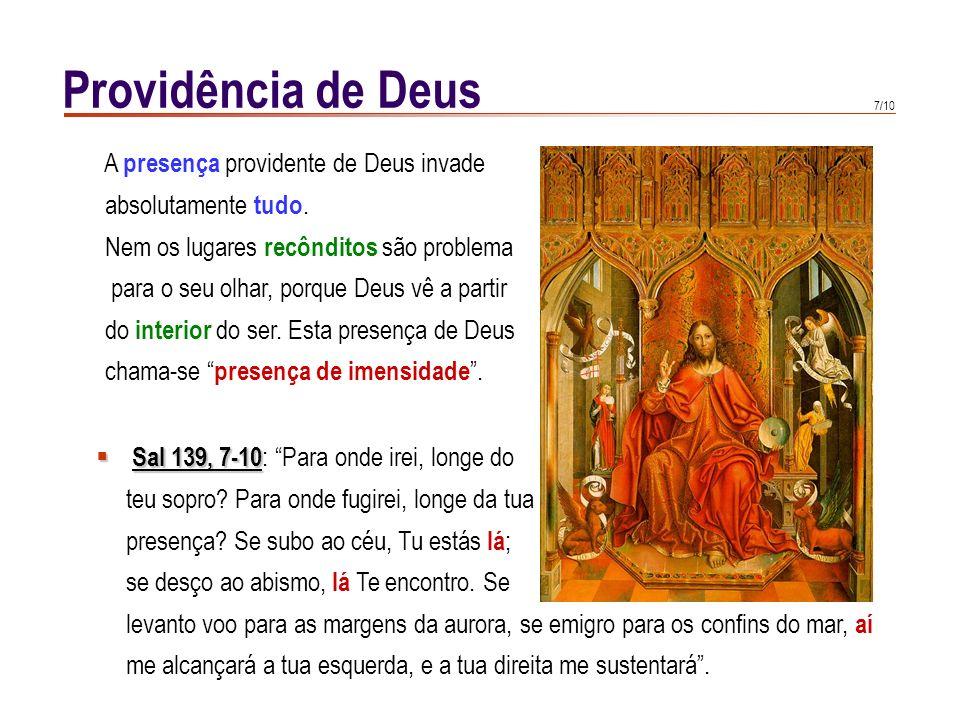 6/10 Providência de Deus Pela sua providência, Deus previu que o homem fosse participante livremente da vida bem aventurada, e saiu-lhe ao encontro. M
