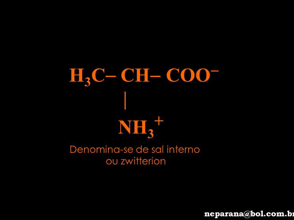 H 3 C CH COO NH 3 +