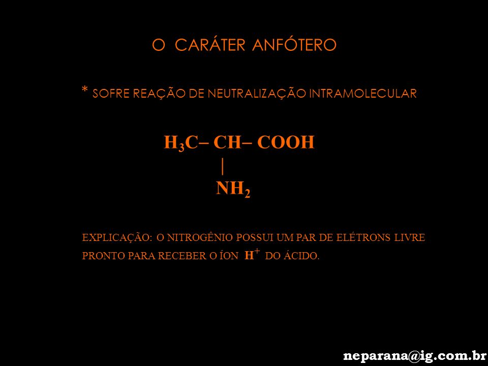 CH 3 CH C = O CH 3 – CH– C=O | | | NH OH NH H parana@svn.com.br