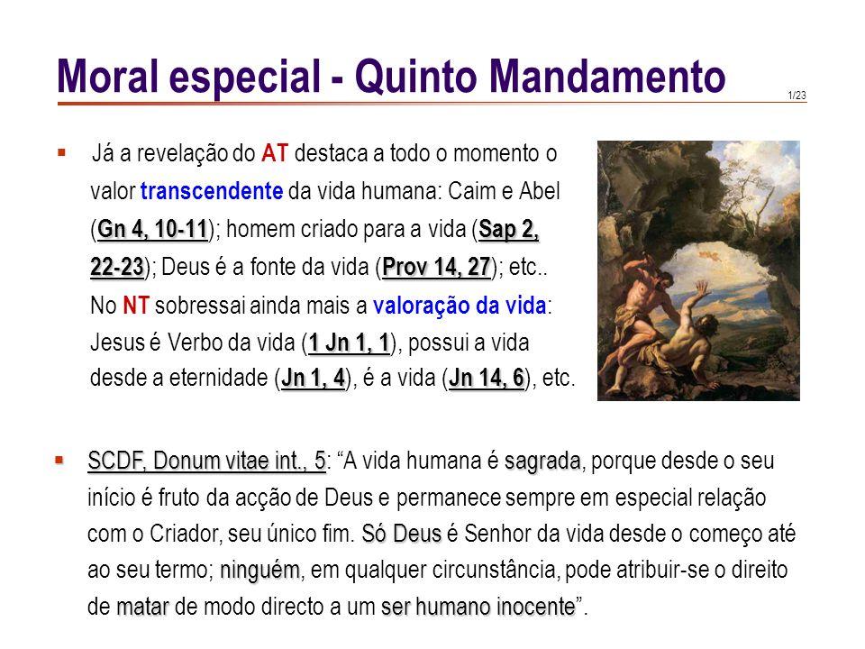 1/23 Já a revelação do AT destaca a todo o momento o valor transcendente da vida humana: Caim e Abel Gn 4, 10-11Sap 2, ( Gn 4, 10-11 ); homem criado para a vida ( Sap 2, 22-23Prov 14, 27 22-23 ); Deus é a fonte da vida ( Prov 14, 27 ); etc..