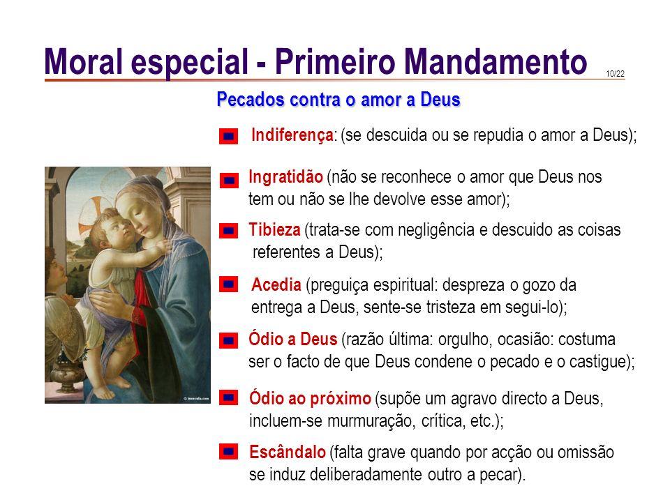 9/22 A moral cristã é a moral do amor. Os seus preceitos reduzem-se a um só: amar (a Deus e ao próximo). Moral especial - Primeiro Mandamento Col 3, 1