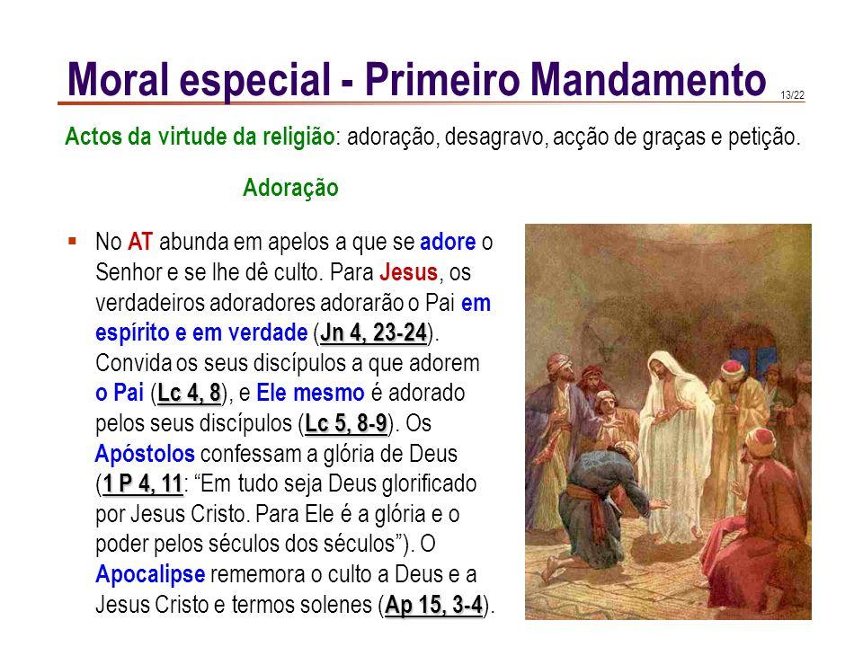 12/22 Moral especial - Primeiro Mandamento Religare (atar): o homem religioso é um ser estreitamente unido (re-ligado) a Deus. 1 Reeligere (re-eleger)