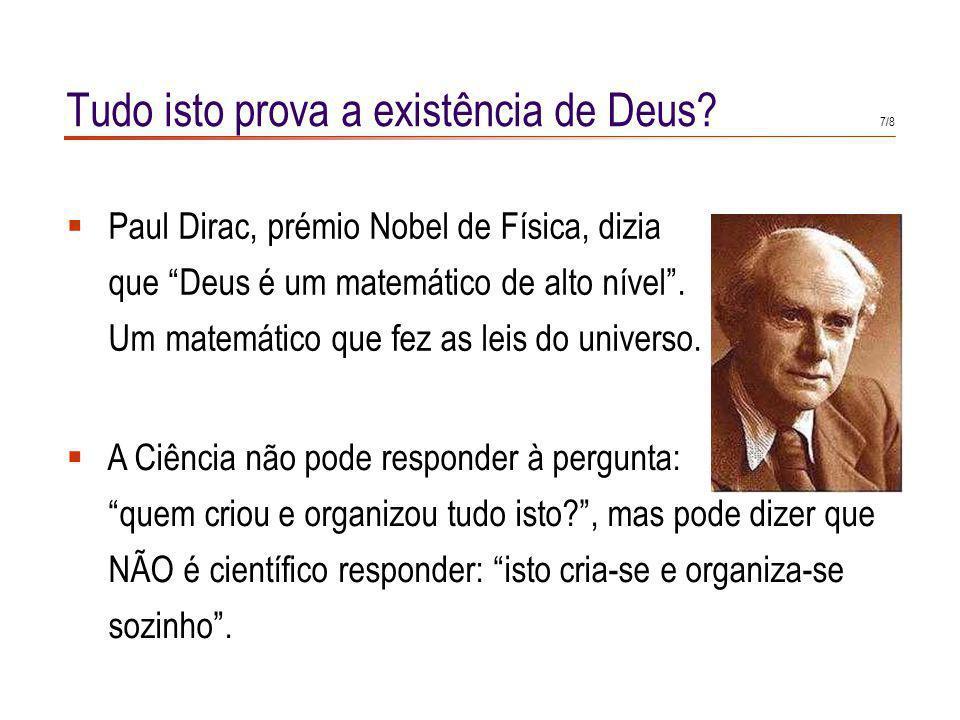 6/8 Tudo isto prova a existência de Deus.