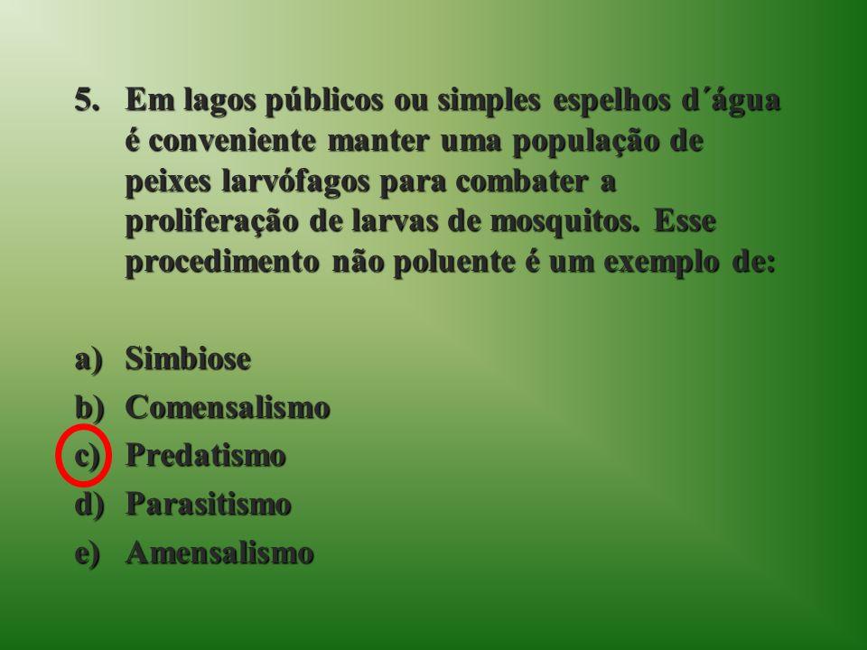 5.Em lagos públicos ou simples espelhos d´água é conveniente manter uma população de peixes larvófagos para combater a proliferação de larvas de mosqu