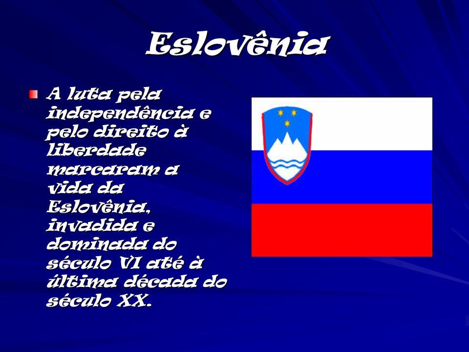 Eslovênia A luta pela independência e pelo direito à liberdade marcaram a vida da Eslovênia, invadida e dominada do século VI até à última década do s