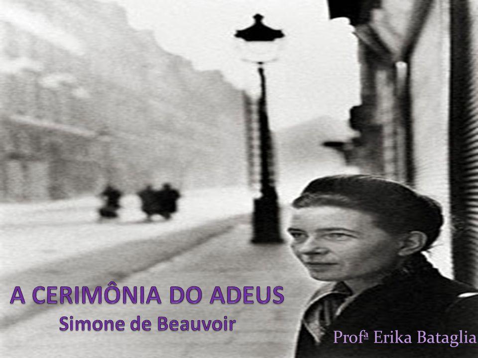 PARIS – 9.01.1908 14.04.1986 Escritora, Filósofa Existencialista e feminista.