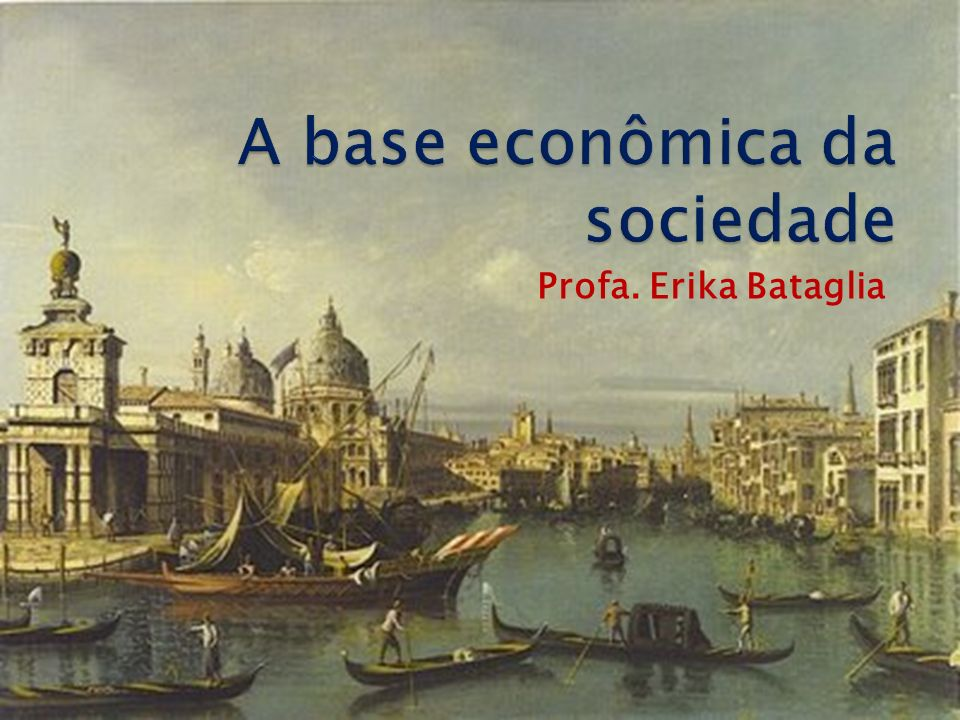 O modo de produção da vida material condiciona o processo de vida social, política e intelectual.