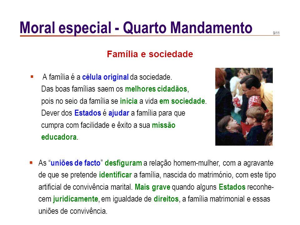 9/11 A família é a célula original da sociedade.