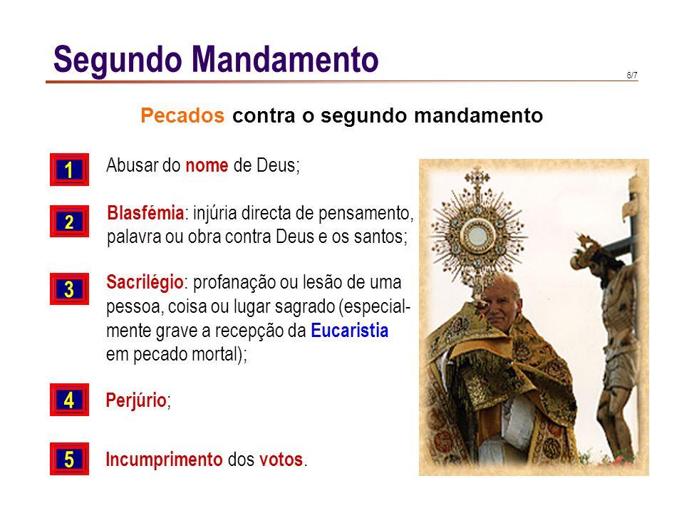 5/7 Segundo Mandamento O voto é emitido em honra de Deus (se pode fazer sob a intercessão da Virgem ou de um santo).
