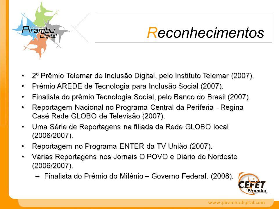 Reconhecimentos 2º Prêmio Telemar de Inclusão Digital, pelo Instituto Telemar (2007).2º Prêmio Telemar de Inclusão Digital, pelo Instituto Telemar (20