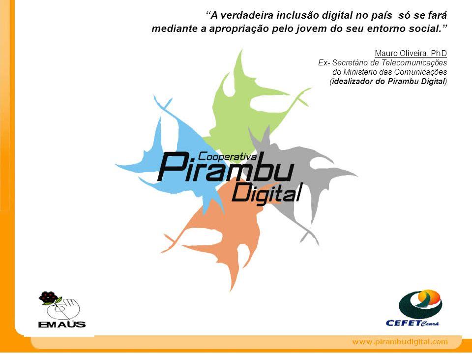 A verdadeira inclusão digital no país só se fará mediante a apropriação pelo jovem do seu entorno social. Mauro Oliveira, PhD Ex- Secretário de Teleco
