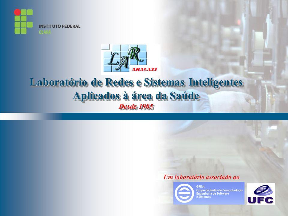 By LAR – 2002 Laboratório de Redes e Sistemas Inteligentes Aplicados à área da Saúde Desde 1985 Um laboratório associado ao