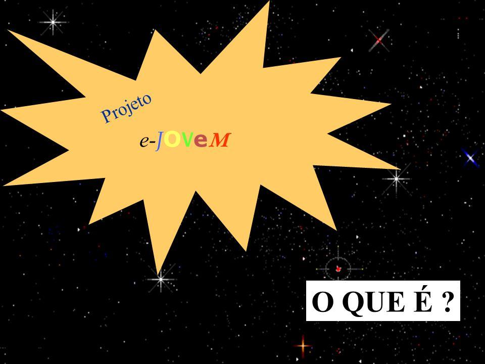 15/1/201412 e- J O V e M Projeto O QUE É ?