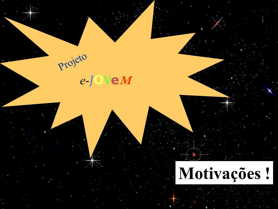 15/1/201432 e- J O V e M Projeto Motivações !
