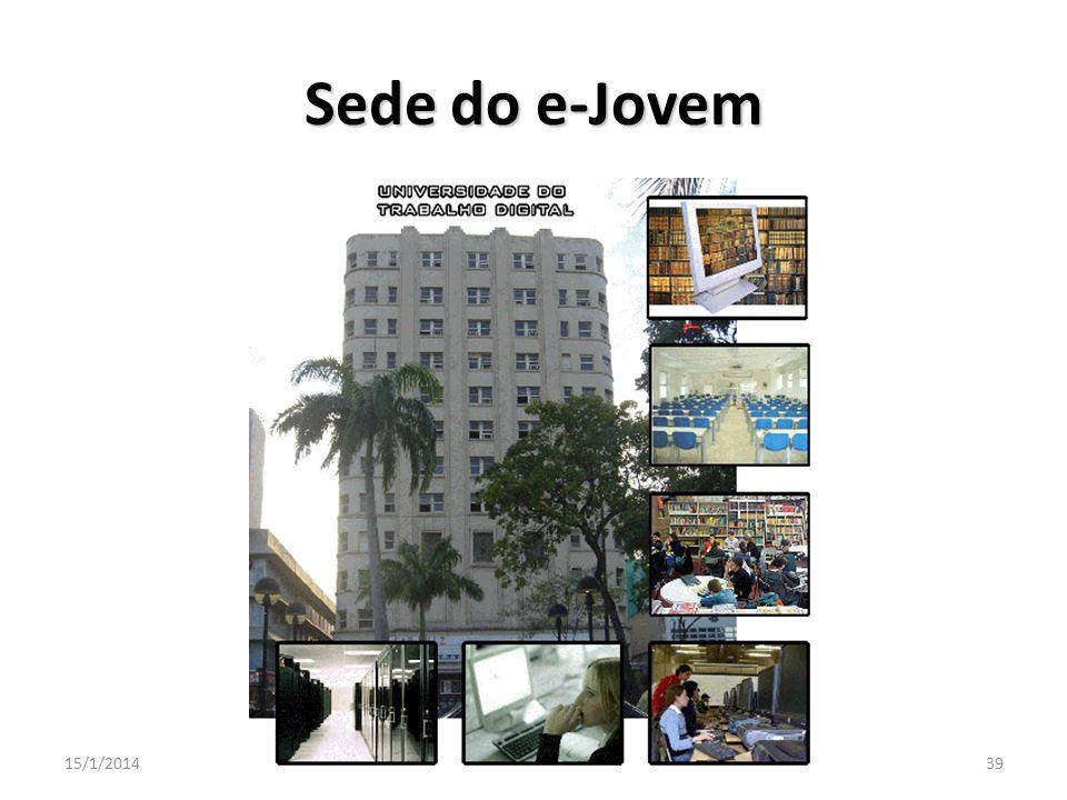 15/1/201439 Sede do e-Jovem