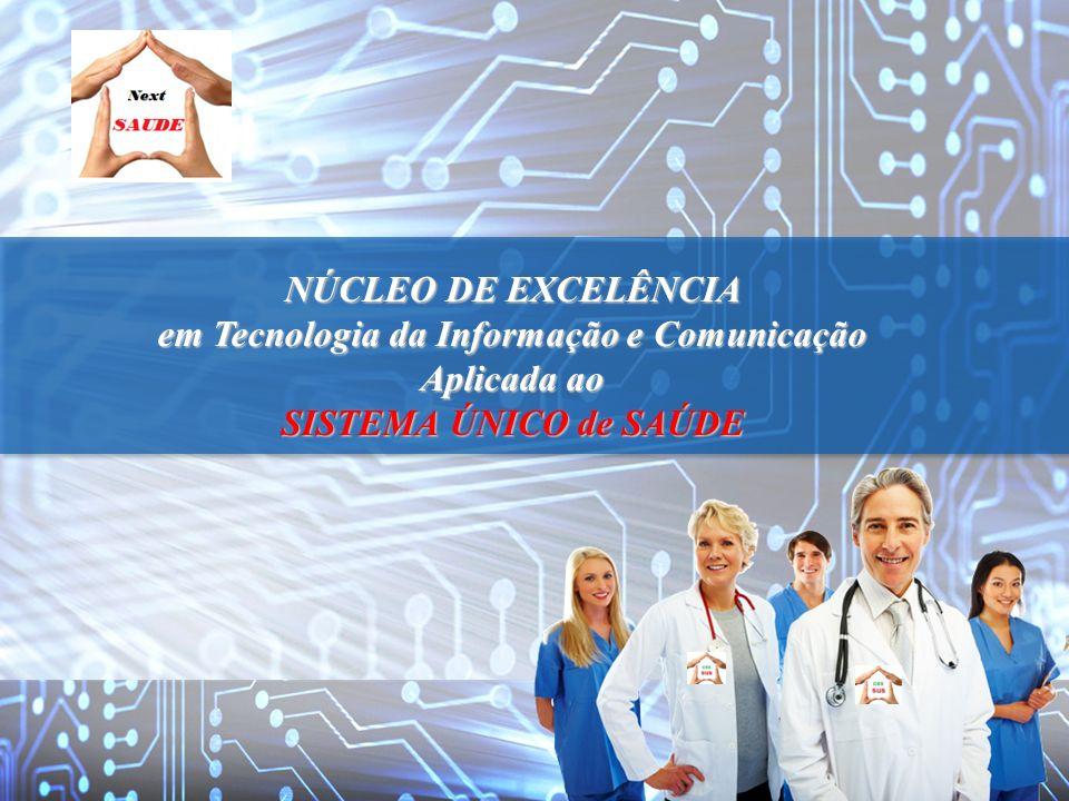 By LAR – 2002 NÚCLEO DE EXCELÊNCIA em Tecnologia da Informação e Comunicação Aplicada ao SISTEMA ÚNICO de SAÚDE
