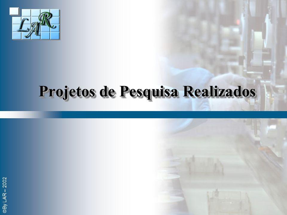 By LAR – 2002 Projetos de Pesquisa Realizados