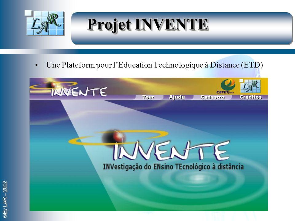 By LAR – 2002 Projet INVENTE Une Plateform pour lEducation Technologique à Distance (ETD)