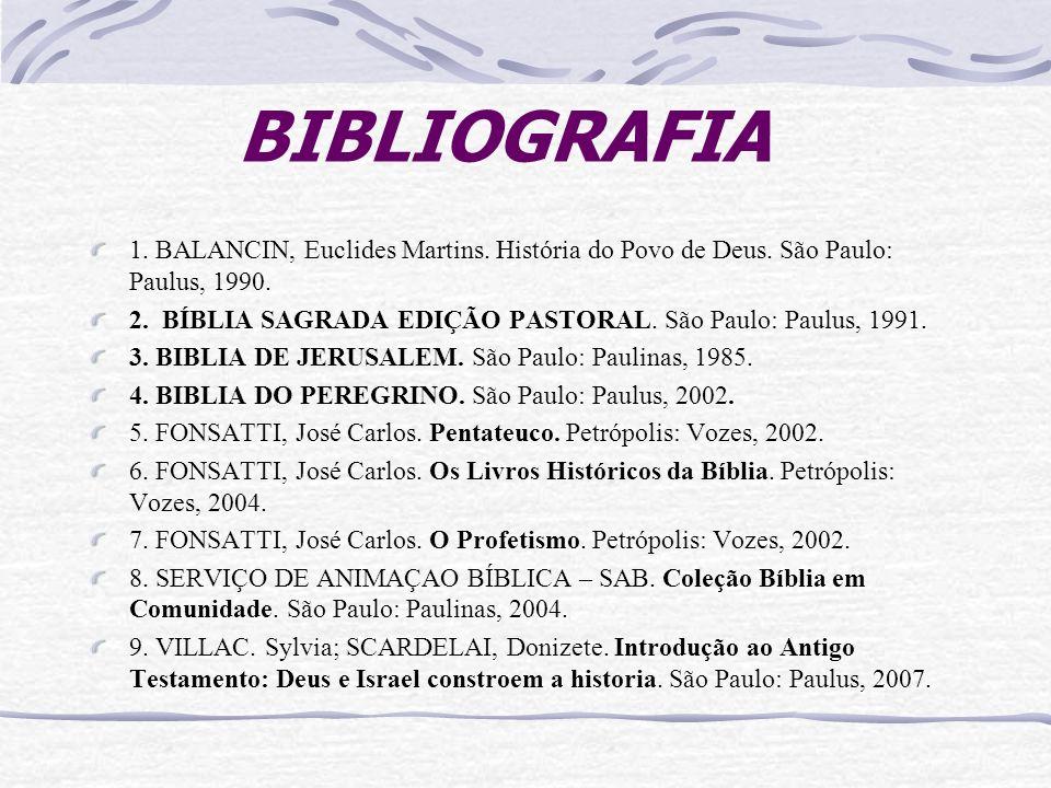 BIBLIOGRAFIA 1.BALANCIN, Euclides Martins. História do Povo de Deus.