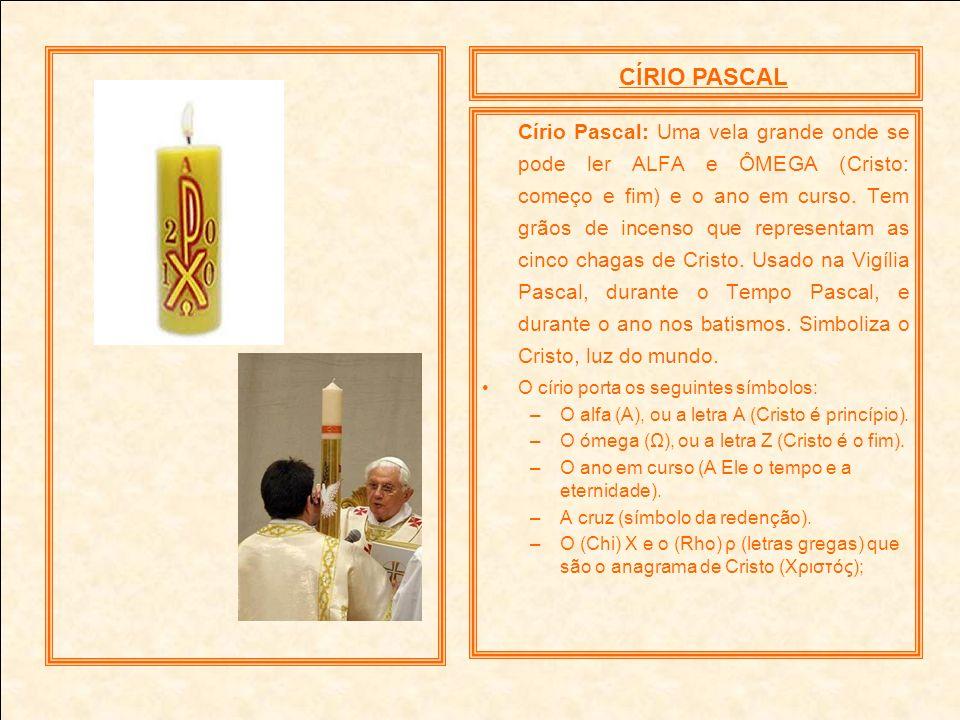 CÍRIO PASCAL Círio Pascal: Uma vela grande onde se pode ler ALFA e ÔMEGA (Cristo: começo e fim) e o ano em curso. Tem grãos de incenso que representam